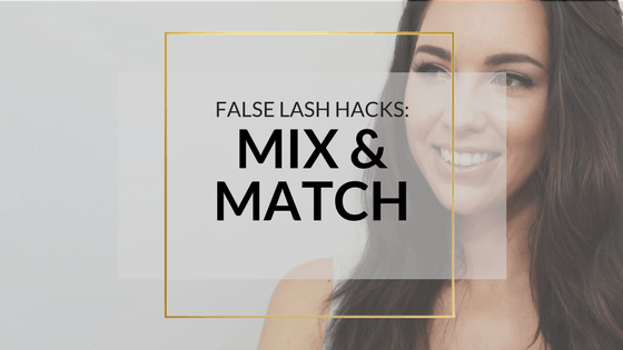 Mix And Match Your False Eyelashes - Lash Stacking