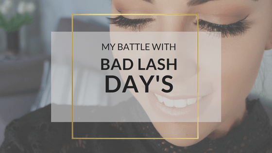 My Battle With Bad Lash Days